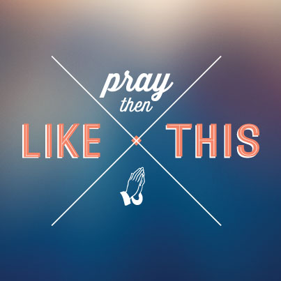 Pray Then Like This