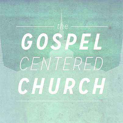 Gospel Centered Church
