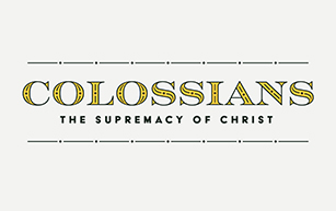 Colossians:  The Supremacy of Christ
